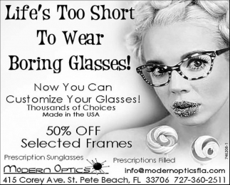 Life Is Too Shot TO Wear Boring Glasses!