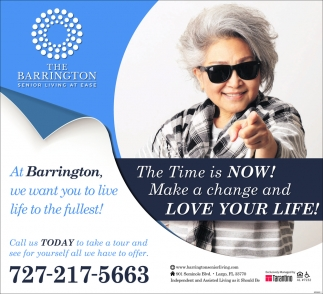 At Barrington, We Want You To Live Life To The Fullest!