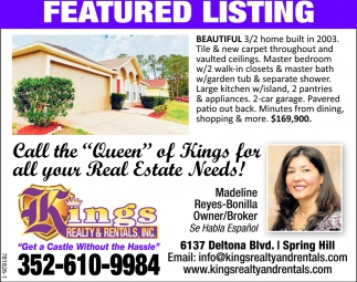 Call The Queen Of Kings For All Your Real Estate Needs!