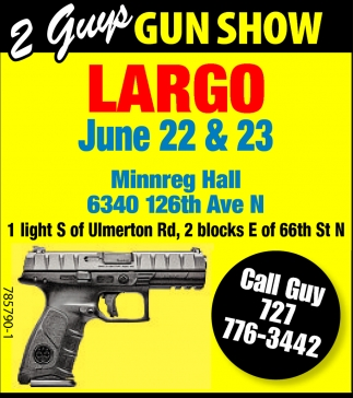 June 22 & 23, 2 Guys Gun Show Largo, Largo, FL