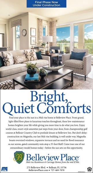 Bright, Quiet Comforts
